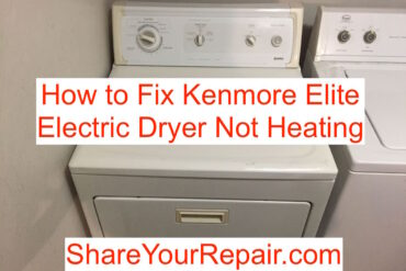 How to Fix Kenmore Elite Electric Dryer Not Heating